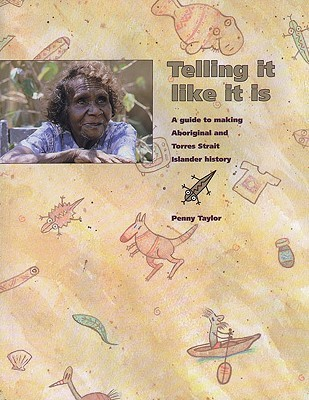 Telling It Like It Is: A Guide to Making Aboriginal and Torres Strait Isl