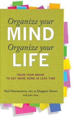 Organize-Your-Mind-Organize-Your-Life-Train-Your-Brain-to-Get-More-Done-in-Less-Time