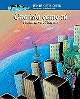 Una Isla Como Tu: Historias Del Barrio (a la Orilla del Viento)