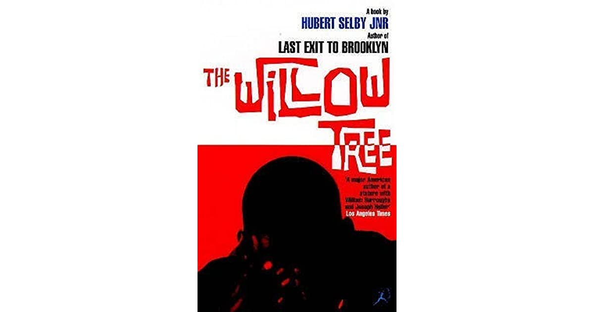 Hubert Selby Jr Quotes: The Willow Tree By Hubert Selby Jr