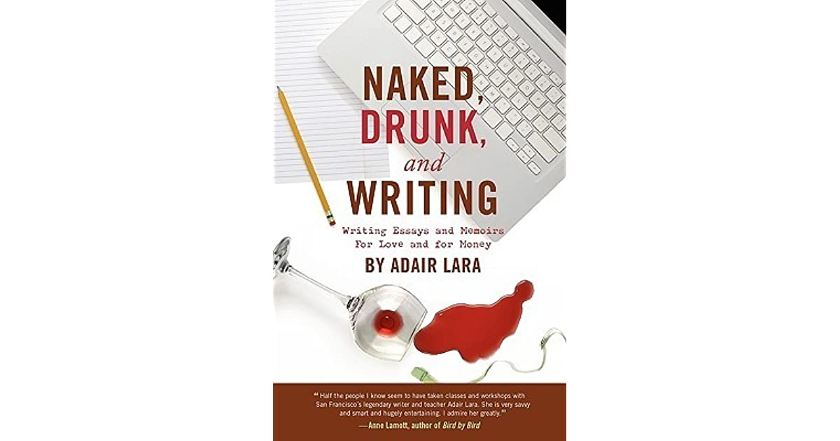 Naked drunk and writing by adair lara fandeluxe Image collections