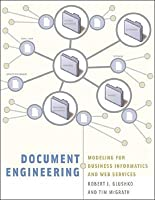 Document Engineering: Analyzing and Designing Documents for Business Informatics & Web Services