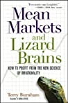 Mean Markets and Lizard Brains: How to Profit from the New Science of Irrationality