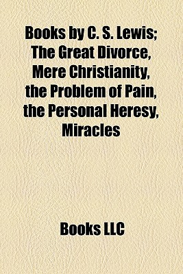 Books by C. S. Lewis; The Great Divorce, Mere Christianity, the Problem of Pain, the Personal Heresy, Miracles