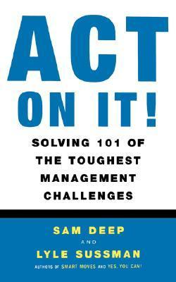 Act-on-It-Solving-101-of-the-Toughest-Management-Challenges