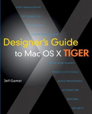 Designer's Guide to Mac OS X Tiger