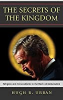 The Secrets of the Kingdom: Religion and Secrecy in the Bush Administration