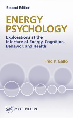 Energy Psychology: Explorations at the Interface of Energy, Cognition, Behavior, and Health