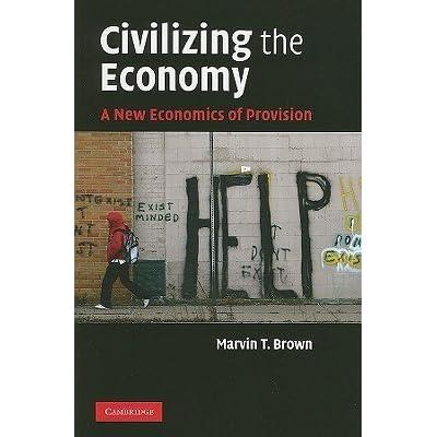 Civilizing the economy : a new economics of provision