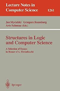 Structures in Logic and Computer Science: A Selection of Essays in Honor of A. Ehrenfeucht