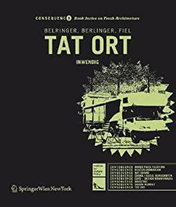 TAT ORT: Inwendig (Consequence Book Series on Fresh Architecture) (German and English Edition)