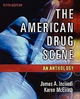 The American Drug Scene: An Anthology