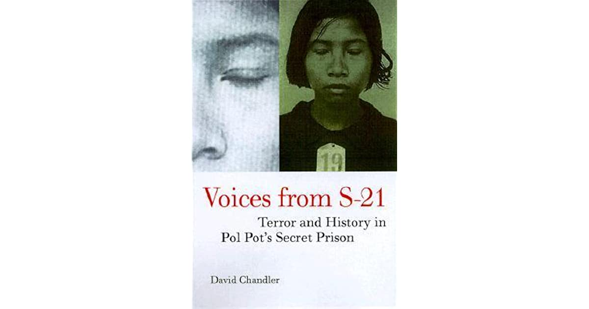 Voices from S-21: Terror and History in Pol Pot\'s Secret Prison by ...