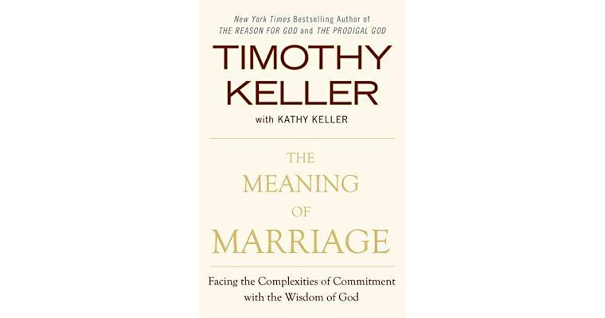 The Meaning Of Marriage Facing The Complexities Of Commitment With