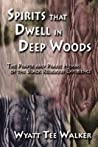 Spirits That Dwell in Deep Woods by Wyatt Tee Walker
