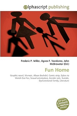 Fun Home: Graphic Novel, Memoir, Alison Bechdel, Comic Strip, Dykes To Watch Out For, Sexual Orientation, Gender Role, Suicide, Dysfunctional Family, Literature