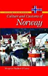 Culture and Customs of Norway by Margaret Hayford O'Leary
