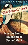 The Gospel Hoax by Stephen C. Carlson