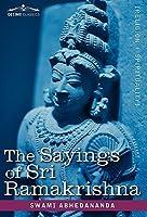 The Sayings of Sri Ramakrishna
