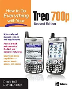 How to Do Everything with Your Treo 700p, Second Edition
