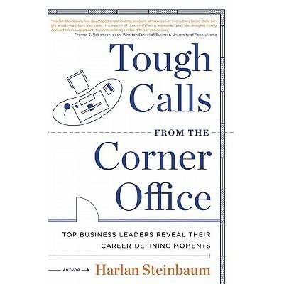 tough calls from the corner office conti dave steinbaum harlan steinbaum michael