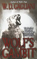 Wolf's Gambit (Wolf Cycle, #2)