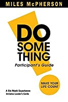 DO Something! Participant's Guide: Make Your Life Count