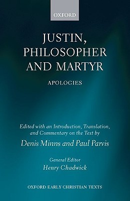 Justin, Philosopher and Martyr Apologies