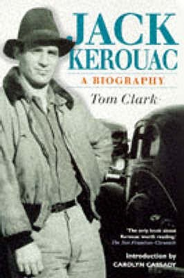 Jack Kerouac A Biography By Tom Clark