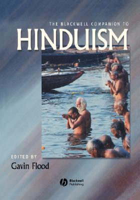 Gavin Flood The Blackwell Companion to Hinduism