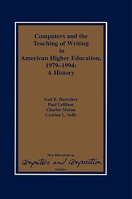 Computers and the Teaching of Writing in American Higher Education, 1979-1994: A History