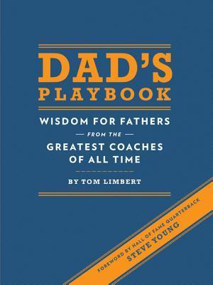 Dad-s-Playbook-Wisdom-for-Fathers-from-the-Greatest-Coaches-of-All-Time