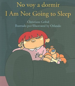 No voy a dormir = I'm Not Going To Sleep by Christiane Gribel