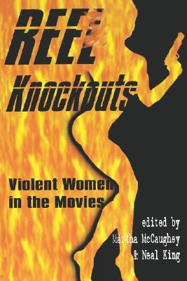 Reel Knockouts Violent Women in the Movies