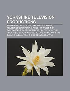 Yorkshire Television Productions: Flambards, Countdown, the New Statesman, Emmerdale, Heartbeat, a Touch of Frost, the Sandbaggers