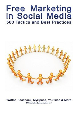 Free Marketing in Social Media: 500 Tactics and Best Practices
