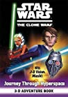 Journey Through Hyperspace 3 D Adventure Book (Star Wars The Clone Wars)