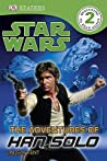 Star Wars: The Adventures of Han Solo (DK Readers L2)