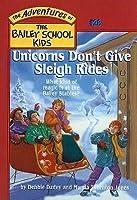 Unicorns Don't Give Sleigh Rides