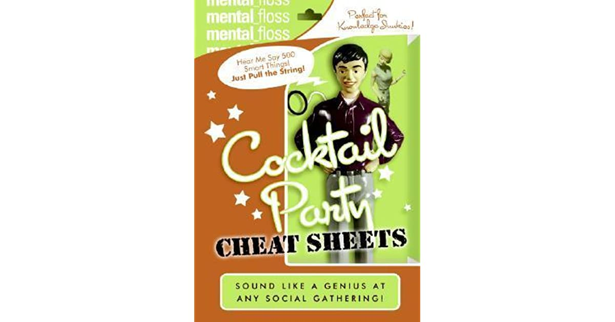 Mental Floss: Cocktail Party Cheat Sheets by Mangesh