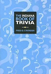 The Indiana Book of Trivia