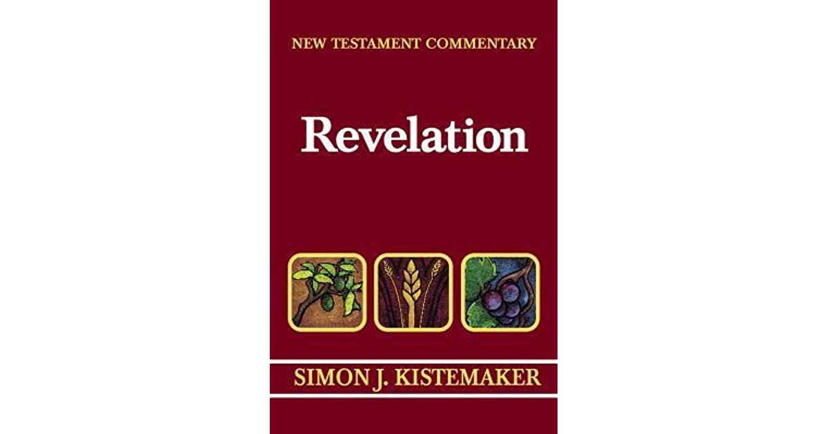 New Testament Commentary Exposition Of The Book Of Revelation By