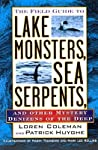 The Field Guide to Lake Monsters, Sea Serpents, and Other Mystery Denizens of the Deep