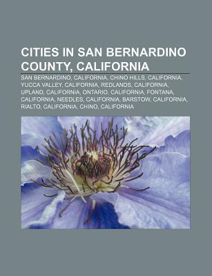 Cities in San Bernardino County, California: San Bernardino, California, Chino Hills, California, Yucca Valley, California, Redlands