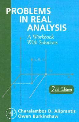 Problems in Real Analysis by Charalambos D  Aliprantis