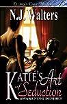 Katie's Art of Seduction (Awakening Desires, #1)