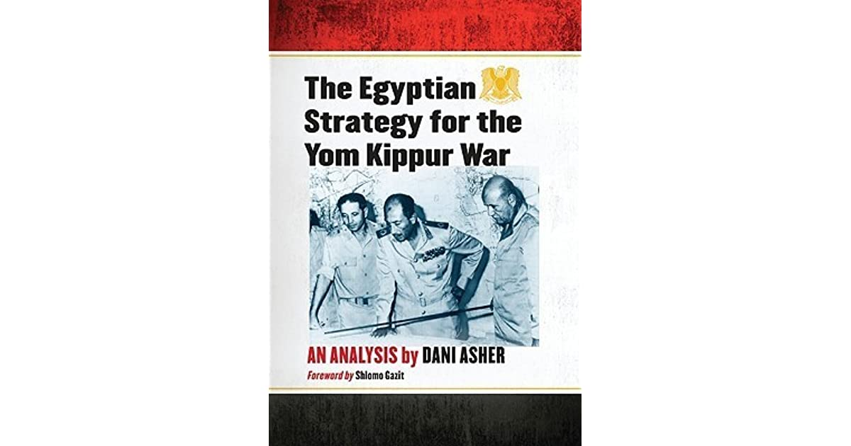 The Egyptian Strategy for the Yom Kippur War: An Analysis