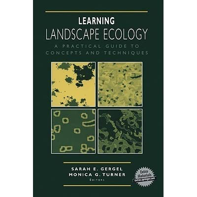 Learning Landscape Ecology A Practical Guide to Concepts and Techniques