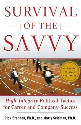 Book cover Survival-of-the-Savvy-High-Integrity-Political-Tactics-for-Career-and-Company-Success