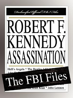 Robert F. Kennedy Assassination: The FBI Files